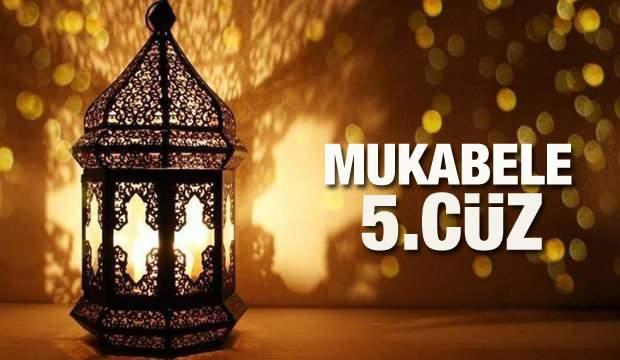 Mukabele 5. Cüz - 2021 Ramazan Ayı 5 Günü Mukabele İzle ve Dinle
