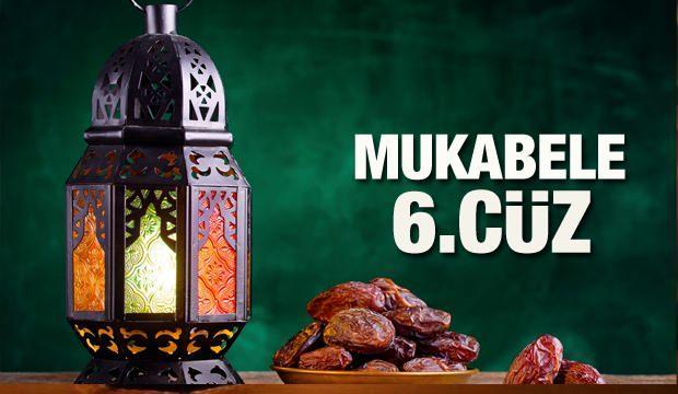 Mukabele 6. Cüz - 2021 Ramazan Ayı 6 Günü Mukabele İzle ve Dinle