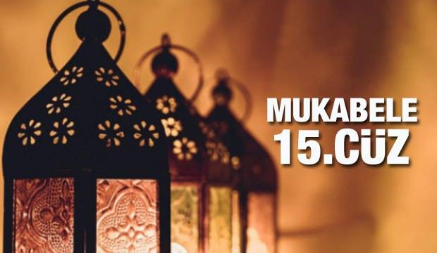 Mukabele 15 Cüz - 2021 Ramazan Ayı 15 Günü Mukabele İzle ve Dinle
