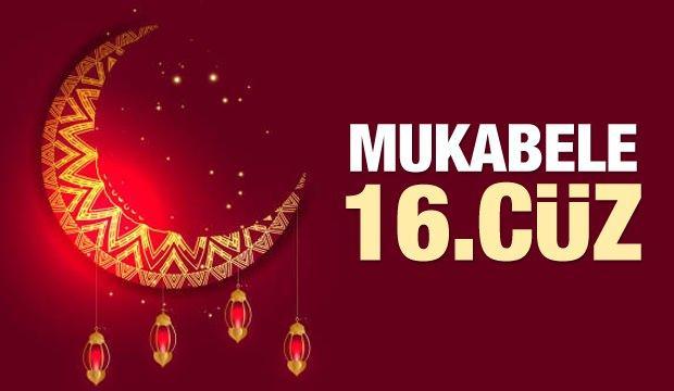 Mukabele 16 Cüz - 2021 Ramazan Ayı 16 Günü Mukabele İzle ve Dinle