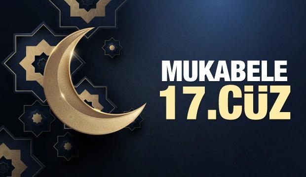 Mukabele 17 Cüz - 2021 Ramazan Ayı 17 Günü Mukabele İzle ve Dinle