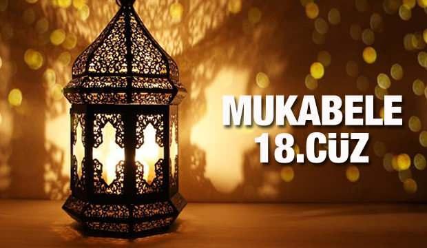 Mukabele 18 Cüz - 2021 Ramazan Ayı 18 Günü Mukabele İzle ve Dinle