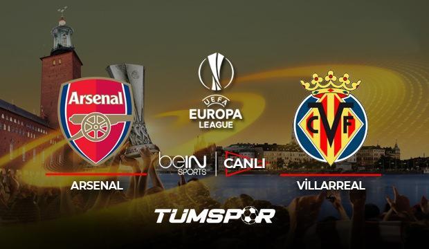 Arsenal Villarreal maçı canlı izle! BeIN Sports UEFA Avrupa Ligi Arsenal Villarreal canlı skor!