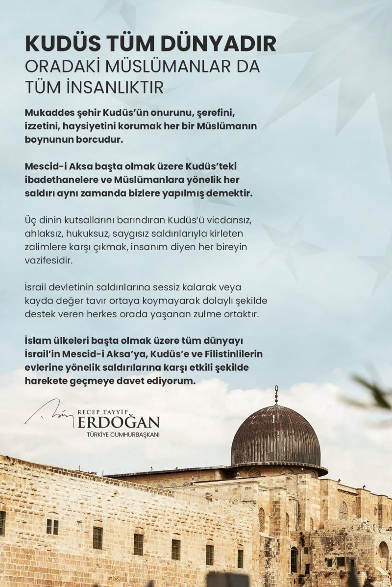 Cumhurbaşkanı Erdoğan'dan İslam ülkeleri ve dünyaya Mescid-i Aksa ve Kudüs çağrısı