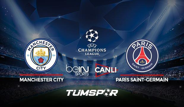 Manchester City Paris Saint-Germain maçı canlı izle! BeIN Sports Şampiyonlar Ligi City PSG maçı