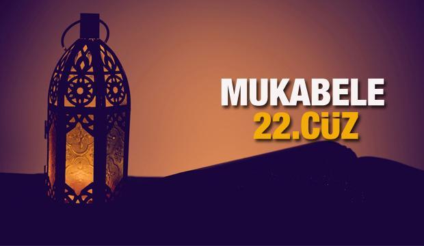 Mukabele 22 Cüz - 2021 Ramazan Ayı 22 Günü Mukabele İzle ve Dinle