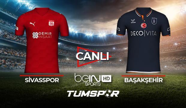 Sivasspor Başakşehir maçı canlı izle! BeIN Sports Sivas Başakşehir maçı canlı skor takip!