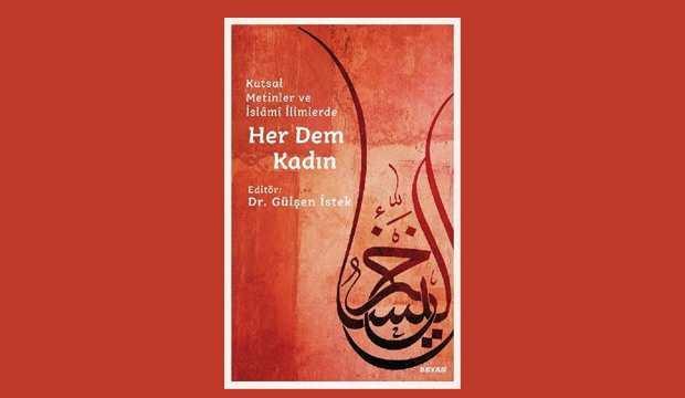 Kutsal Metinler ve İslami İlimlerde Her Dem Kadın