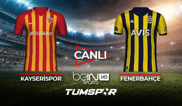 Kayserispor Fenerbahçe maçı canlı izle! BeIN Sports Kayseri FB maçı canlı skor takip!