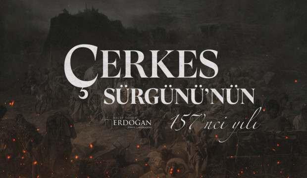 Erdoğan'dan Çerkes Sürgünü'nün 157. yılına ilişkin paylaşım