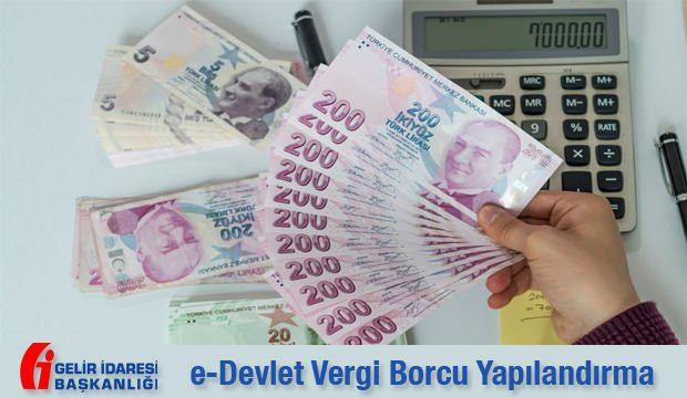 Vergi borcu yapılandırma başvurusu nasıl yapılır? e-Devlet ödeme...
