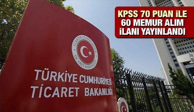 KPSS 70 puan ile Ticaret Bakanlığı 60 memur alım ilanı! Başvurular için bugün son gün...