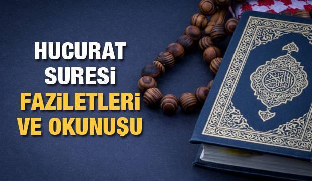 Hucurat Suresi faziletleri ve okunuşu | Hucurat Suresi Kuran-ı Kerim'de kaçıncı sayfada?