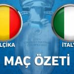 EURO 2016 Belçika İtalya maçının ÖZETİ - İtalyanlar acımadı!