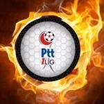 PTT 1. Lig'de fikstür çekildi! İşte ilk hafta