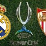 Real Madrid-Sevilla maçı ne zaman, saat kaçta, hangi kanalda? - UEFA Süper Kupa heyecanı!