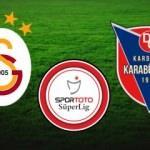 Süper LİG 1.hafta Galatasaray Karabükspor maçı ne zaman saat kaçta?