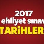 2017 Ehliyet sınav tarihleri belli oldu!