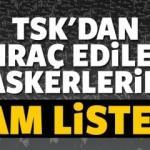 TSK'da görevden ihraç edilen askerlerin listesi