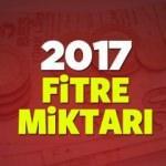 2017 Fitre miktarı en az ne kadar kaç TL? Bugün verilebilir mi?