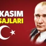 10 Kasım mesajları ve sözleri! Resimli Atatürk 10 Kasım mesajları...