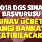 2018 DGS başvurusu nasıl yapılır? Ödemeler hangi bankaya yapılacak?