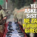 Yeni askerlik sistemi ne zaman yasalaşacak? Bedelli askerlik çıkış tarihi...