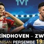 Lider PSV moral arıyor! Maç TVT'de