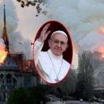 Notre Dame Katedrali felaketinde yeni gelişme! Papa da devreye girdi