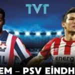 Willem - PSV maçı TVT'de