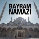 Ramazan Bayramı namazı saat kaçta? Diyanet 81 İl bayram namazı vakitleri
