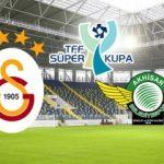 Galatasaray Akhisarspor Süper Kupa maçı hangi kanalda saat kaçta?