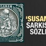 Susamam şarkısının sözleri: Şanışer, Fuat, Ados, Hayki'nin...