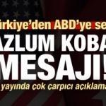 Türkiye'den ABD'ye sert Mazlum Kobani mesajı!