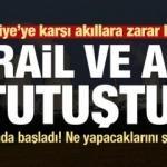 ABD ve İsrail'den Türkiye hamlesi!