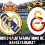 Real Madrid Galatasaray maçı bu akşam saat kaçta? Maç hangi kanalda?