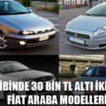 30 bin TL altı ikinci el Fiat araba modelleri: İşte tam liste