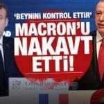 Erdoğan'dan Macron'a: Beynini kontrol ettir