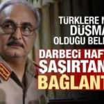 Hafter'in Türkiye ve Libya Türklerine düşmanlığı özel mektup ile belgelendi