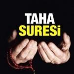 Taha Suresi okunuşu ve anlamı | Taha Suresi Türkçe meali ve faziletleri