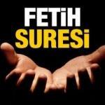 Fetih Suresi, Türkçe okunuşu ve anlamı | Fetih Suresi'nin faziletleri...