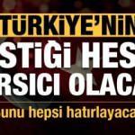 Türkiye'nin kestiği hesap sarsıcı olacak! Bunu hepsi hatırlayacak