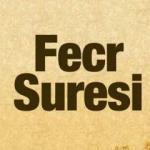 Fecr Suresi okunuşu ve anlamı | Fecr Suresi Türkçe meali ve faziletleri