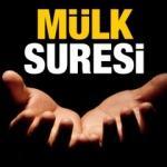 Mülk Suresi okunuşu ve anlamı! Mülk Suresi Türkçe meali ve faziletleri