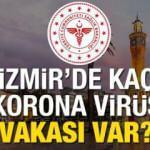 İzmir'de Korona virüs vakası kaça yükseldi? Kaç kişi hayatını kaybetti?