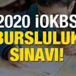 2020 İOKBS sınavı ne zaman yapılacak? Bursluluk sınavı giriş belgesi yayınlandı mı?
