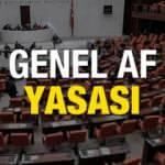 Genel af yasası Meclis'ten geçti mi? Ceza infaz yasasından kimler faydalabilecek?
