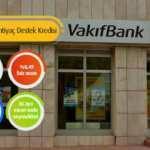 VakıfBank Temel Destek İhtiyaç Kredisi başvuru sonucu sorgulama! Nasıl başvuru yapılır?