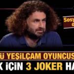 Ünlü Yeşilçam oyuncusunu bilmek için 3 joker harcadı: Sosyal medyayı salladı
