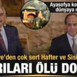 Dışişleri Bakanı Çavuşoğlu: Sisi ve Hafter'in ateşkes çağrısı ölü doğmuştur